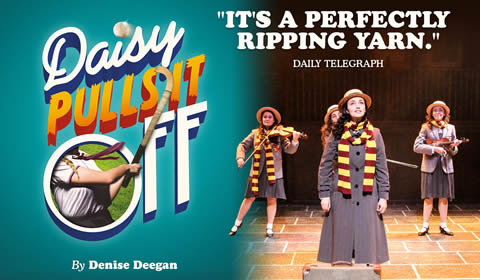 Daisy Pulls It Off at Charing Cross Theatre tickets