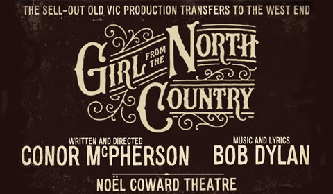 Girl From The North Country at Noel Coward Theatre tickets