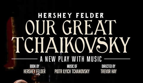 Hershey Felder Our Great Tchaikovsky at The Other Palace tickets