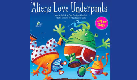 Aliens Love Underpants at Dominion Theatre tickets