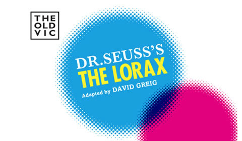 Dr Seuss's The Lorax at Old Vic Theatre tickets