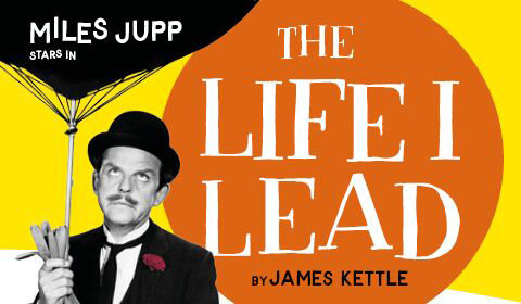 The Life I Lead at Wyndham's Theatre tickets
