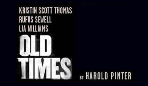 Old Times at Harold Pinter Theatre tickets