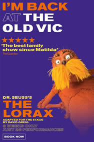 Dr Seuss's The Lorax on Stage at the Old Vic Theatre in London