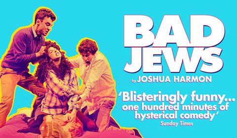 Bad Jews at Theatre Royal Haymarket tickets