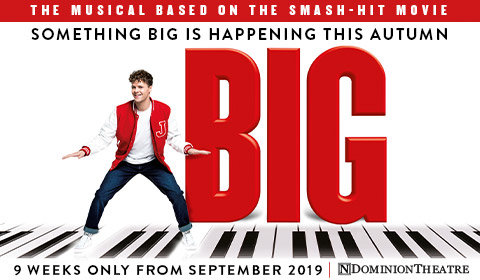 Big: The Musical at Dominion Theatre tickets