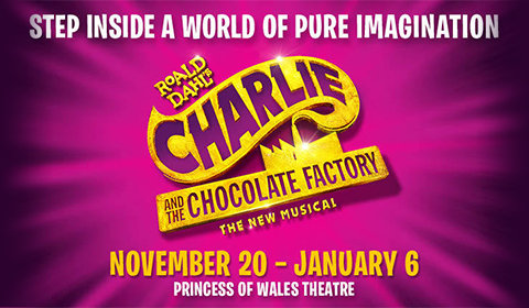 Charlie and the Chocolate Factory at Princess of Wales Theatre tickets