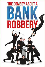 The Comedy about a Bank Robbery on Stage at the Criterion Theatre in London