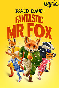 Fantastic Mr Fox on Stage at the Lyric Hammersmith in London