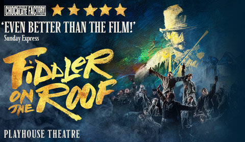 Fiddler on the Roof at Playhouse Theatre tickets