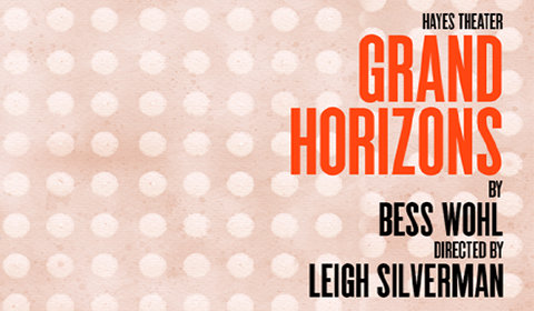 Grand Horizons at Hayes Theater tickets
