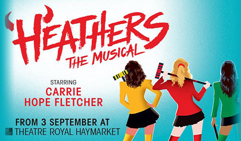 Heathers The Musical at Theatre Royal Haymarket tickets