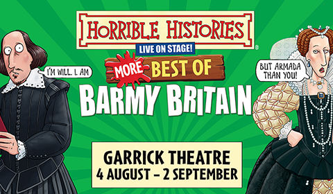 Horrible Histories - More Best of Barmy Britain at Garrick Theatre tickets