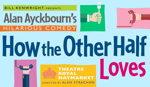 How The Other Half Loves at Theatre Royal Haymarket tickets