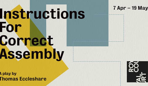 Instructions for Correct Assembly at Royal Court Theatre tickets