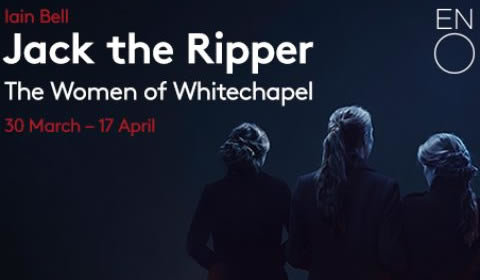 Jack the Ripper: The Women of Whitechapel at London Coliseum tickets
