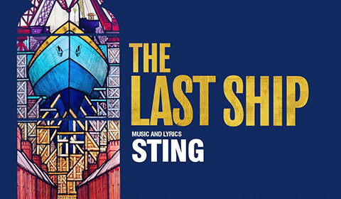 The Last Ship at Princess of Wales Theatre tickets