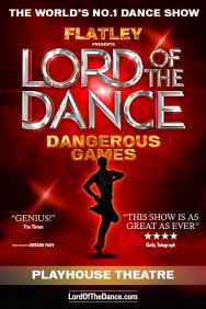 Lord of the Dance: Dangerous Games on Stage at the Playhouse Theatre in London