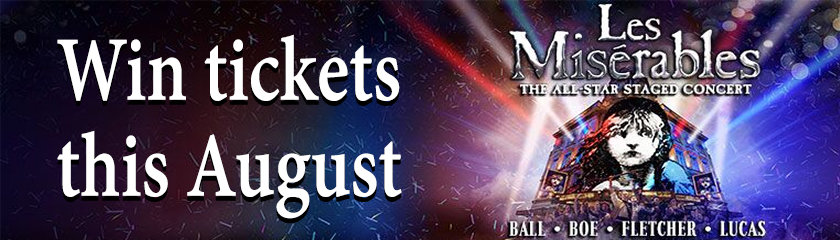 August Competition - Win Les Misérables - All-Star Staged Concert
